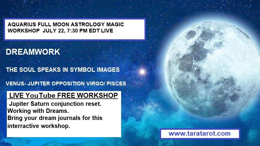 Aquarius Full Moon July Astrology Magic Workshop Tara Greene
